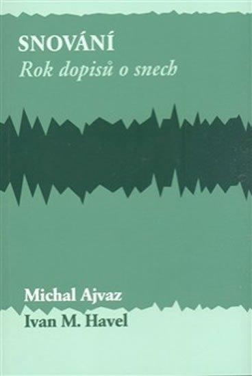 Ajvaz Michal, Havel Ivan M.: Snování