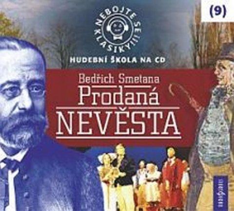 neuveden: Nebojte se klasiky 9 - Bedřich Smetana: Prodaná nevěsta - CD