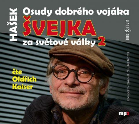 Hašek Jaroslav: Osudy dobrého vojáka Švejka za světové války 2 - CDmp3 (Čte Oldřich Kaiser)