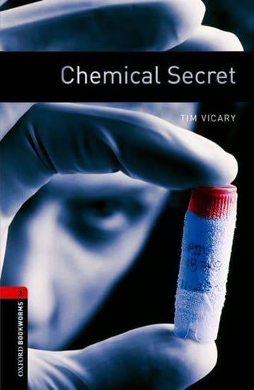 Vicary Tim: Oxford Bookworms Library 3 Chemical Secret (New Edition)