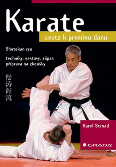 Ryu Shotokan: Karate - Cesta k prvnímu danu