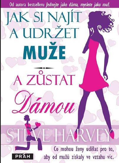 Harvey Steve: Jak si najít a udržet muže a zůstat dámou