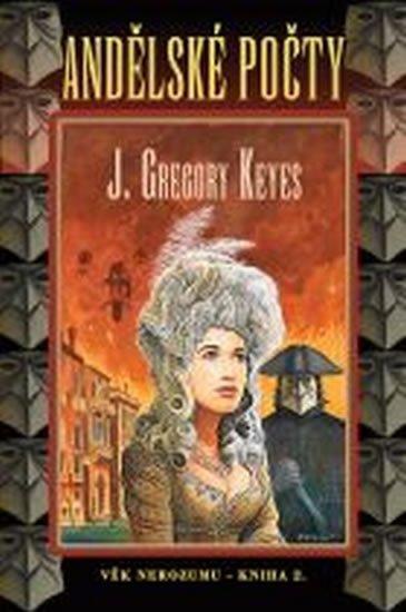 Keyes  J. Gregory: Andělské počty - Věk nerozumu - kniha druhá
