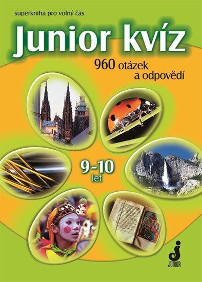 Pohlová Hana: Junior kvíz 9-10 let - 960 otázek a odpovědí