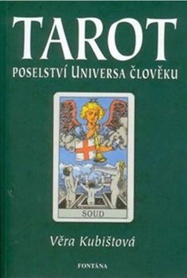 Kubištová Věra: Tarot - Poselství Universa člověku