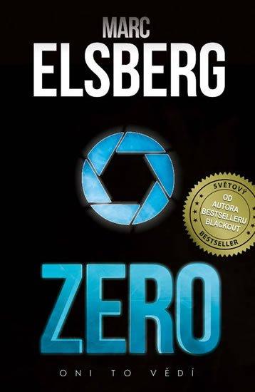 Elsberg Marc: Zero - Oni to vědí