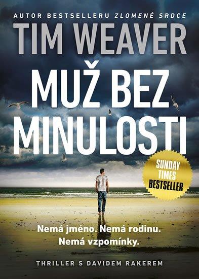 Weaver Tim: Muž bez minulosti