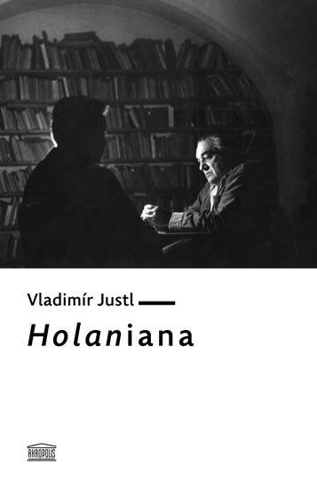 Justl Vladimír: Holaniana