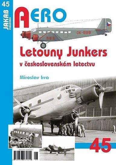 Irra Miroslav: Letouny Junkers v československém letectvu