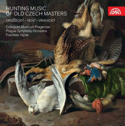 Družecký Jiří, Vranický Pavel, Vent Jan Nepomuk,: Hunting Music of Old Czech Masters / Lovecká hudba starých českých mistrů -