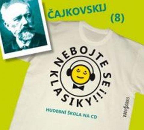 neuveden: Nebojte se klasiky 8 - Petr Iljič Čajkovskij - CD