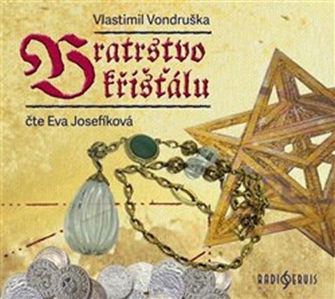 Vondruška Vlastimil: Bratrstvo křišťálu - CDmp3 (Čte Eva Josefíková)