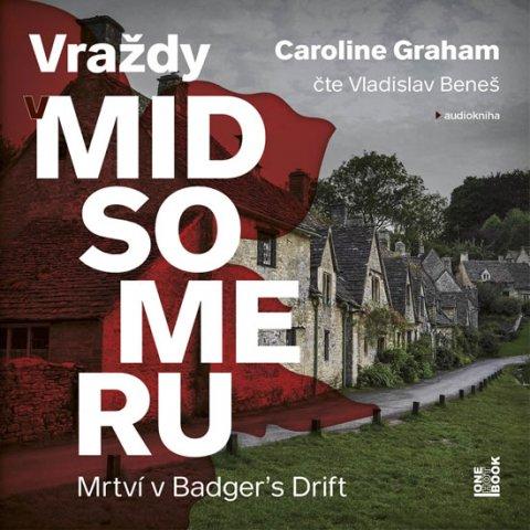 Graham Caroline: Mrtví v Badger's Drift - Vraždy v Midsomeru - CDmp3 (Čte Vladislav Bene