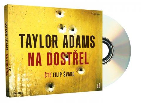Adams Taylor: Na dostřel - CDmp3 (Čte Filip Švarc)