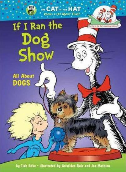 Rabe Tish: If I Run a Dog Show: All About Dogs