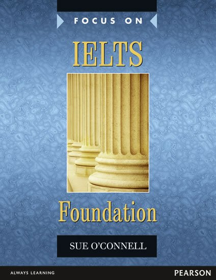 O´Connell Sue: Focus on IELTS Foundation Coursebook