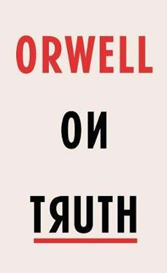 Orwel George: Orwell on Truth