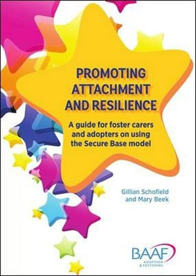 Schofield Gillian: Promoting attachment and resilience : A guide for foster carers and adopter