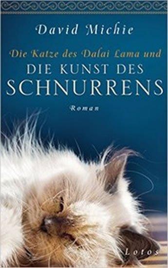 Michie David: Die Katze des Dalai Lama und die Kunst des Schnurrens