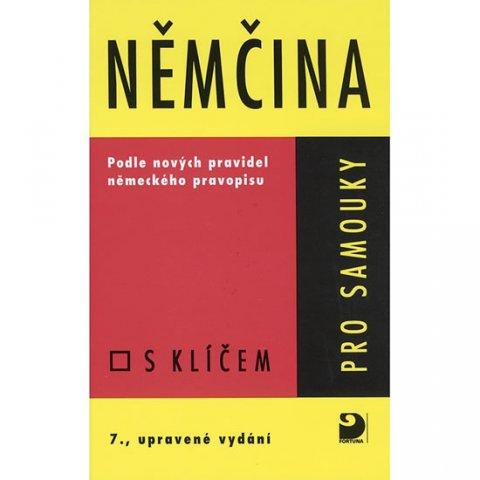 Bendová Veronika, Kettnerová Drahomíra: Němčina pro samouky - Učebnice s klíčem