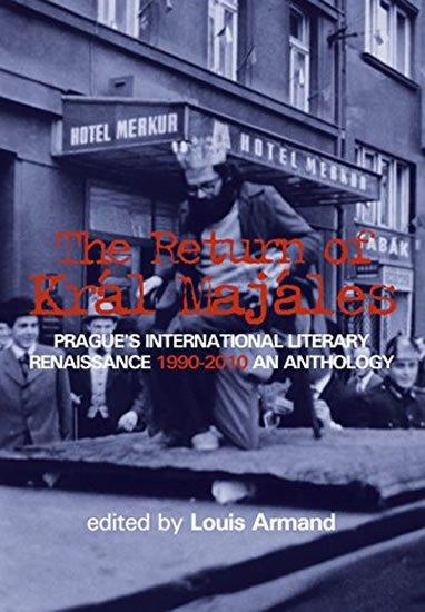 Armand Louis: The Return of Kral Majales - Prague´s International Literary Renaissance 19
