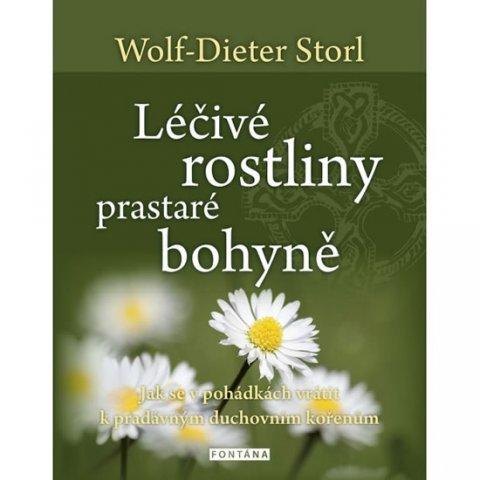 Storl Wolf-Dieter: Léčivé rostliny prastaré bohyně - Jak se v pohádkách vrátit k pradávným duc