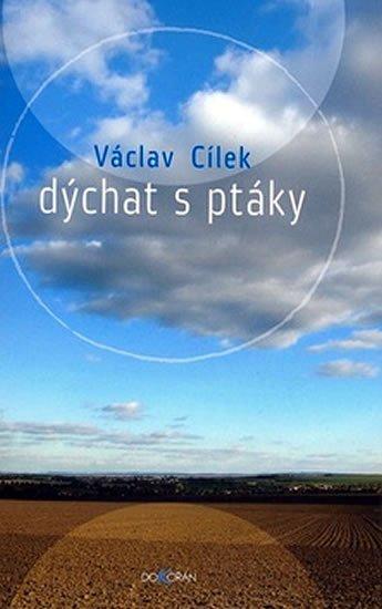 Cílek Václav: Dýchat s ptáky
