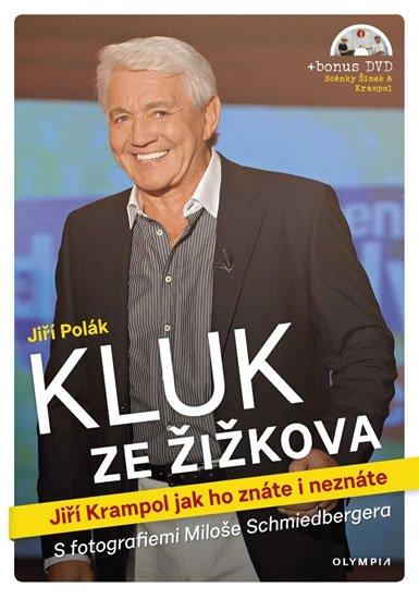Polák Jiří: Kluk ze Žižkova - Jiří Krampol jak ho znáte i neznáte