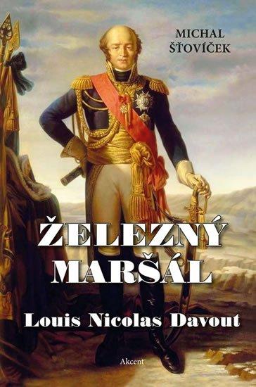 Šťovíček Michal: Železný maršál Louis Nicolas Davout