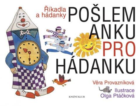Provazníková Věra, Ptáčková Olga: Pošlem Anku pro hádanku - Říkadla a hádanky
