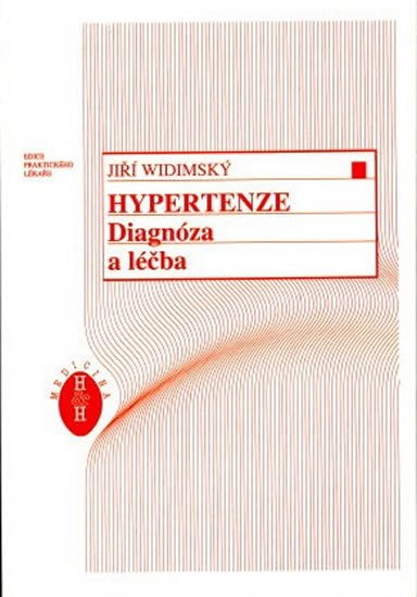 Widimský Jiří a kolektiv: Hypertenze - Diagnóza a léčba