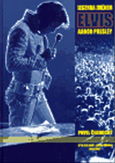 Černocký Pavel: Legenda jménem Elvis Aaron Presley