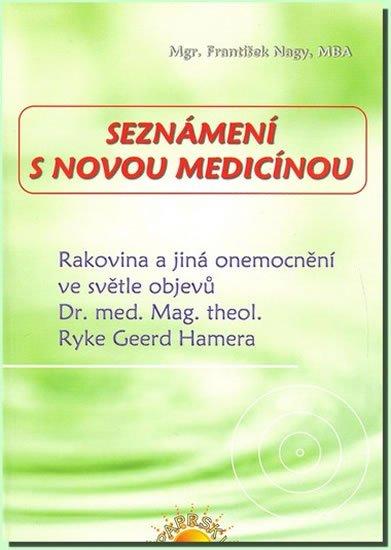 Nagy, František: Seznámení s Novou medicínou