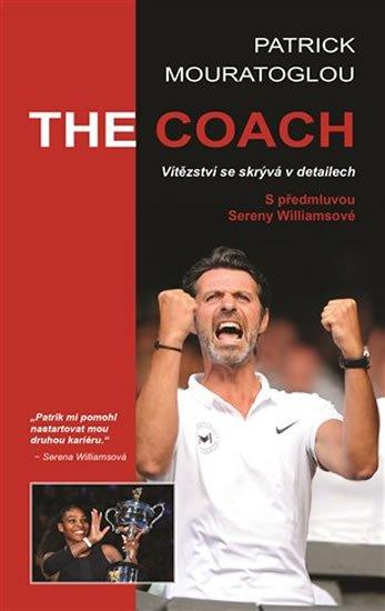 Mouratoglou Patrick: The Coach - Vítězství se skrývá v detailech