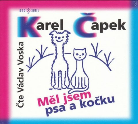 Čapek Karel: Měl jsem psa a kočku - CD (Čte Václav Voska)