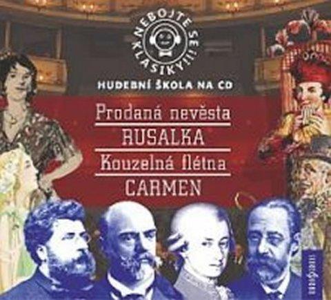 neuveden: Nebojte se klasiky 9-12, komplet opery Prodaná nevěsta, Rusalka, Kouzelná f