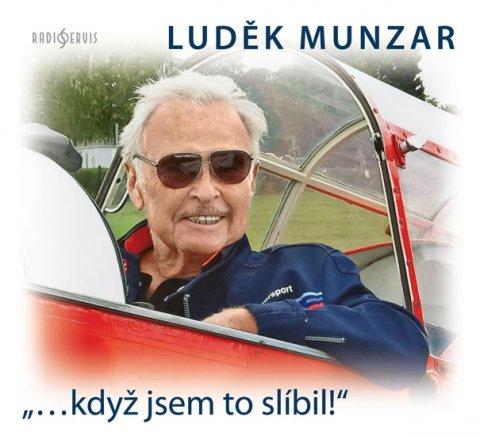 """Munzar Luděk: """"…když jsem to slíbil!"""" - CD"""
