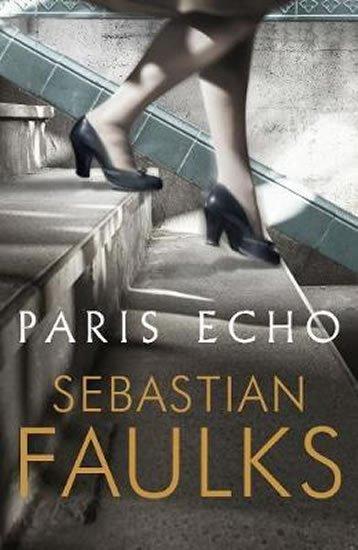 Faulks Sebastian: Paris Echo