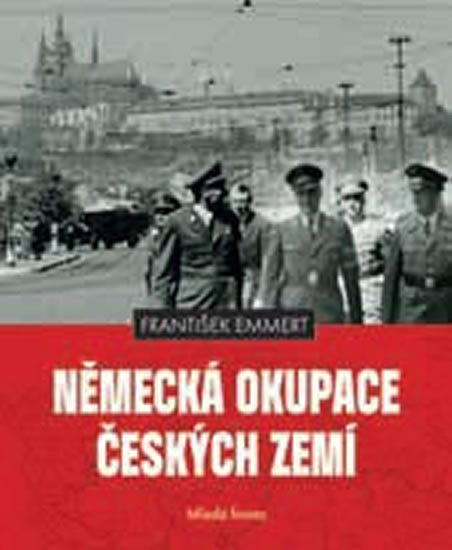 Emmert František: Německá okupace českých zemí