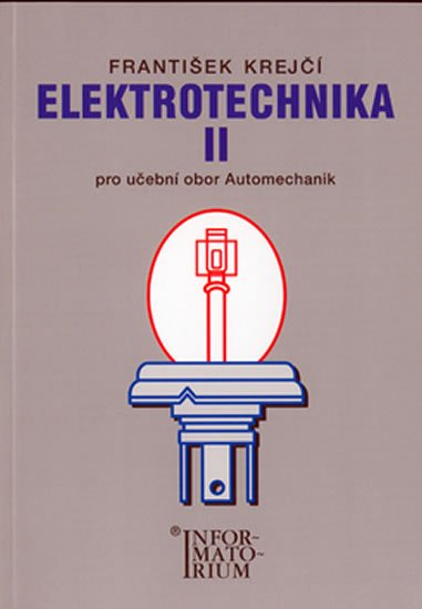 Krejčí F.: Elektrotechnika II pro 3. ročník UO Automechanik