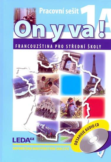 Taišlová Jitka: ON Y VA! 1A+1B - Francouzština pro střední školy - pracovní sešity + 2CD -