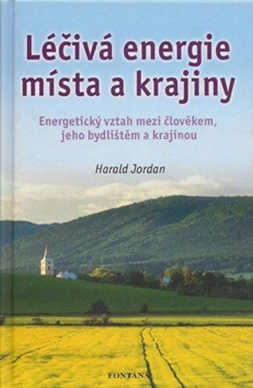 Jordan Harald: Léčivá energie místa a krajiny