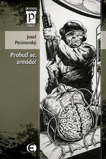 Pecinovský Josef: Probuď se, armádo! (Edice Pevnost)