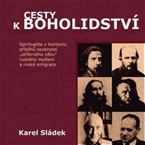 Sládek Karel: Cesty k boholidství