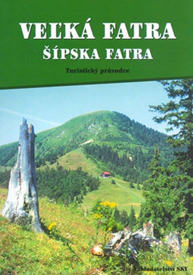 Brandos Otakar: Velká Fatra, Šípska Fatra - průvodce