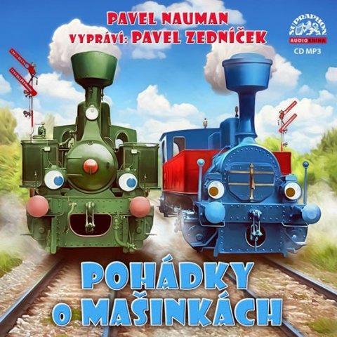 Nauman Pavel: Pohádky o mašinkách - CDmp3 (Vypráví Pavel Zedníček)