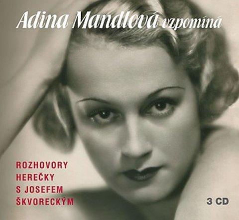 Škvorecký Josef: Adina Mandlová vzpomíná - 3CD