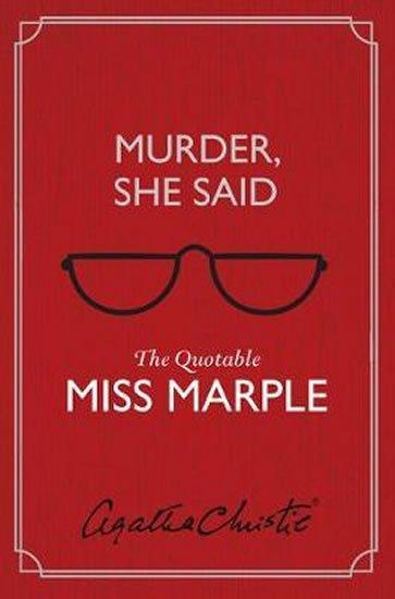 Christie Agatha: Murder, She Said : The Quotable Miss Marple
