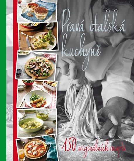 neuveden: Pravá italská kuchyně - 150 originálních receptů