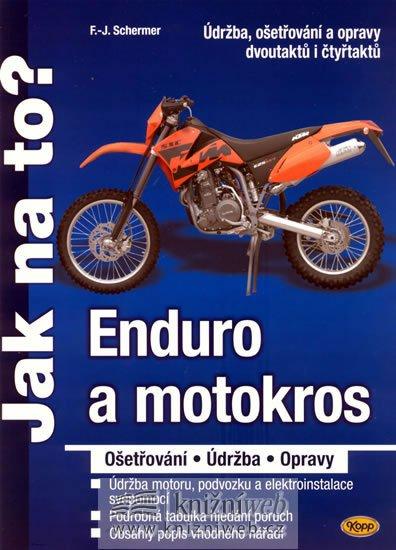 Schermer F.J.: Enduro a motokros - ošetřování, údržba, opravy - Jak na to?